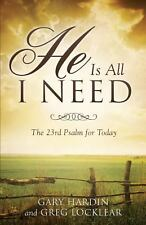 He Is All I Need by Greg Locklear and Gary Hardin (2013, Paperback)