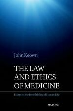 The Law and Ethics of Medicine : Essays on the Inviolability of Human Life by...