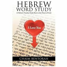 Hebrew Word Study : A Hebrew Teacher Finds Rest in the Heart of God by Chaim...
