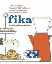 Fika : The Art of the Swedish Coffee Break, with Recipes for Pastries, Breads, a