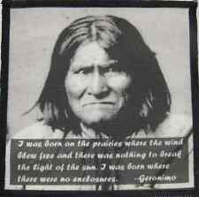 GERONIMO QUOTE - Native American Hero - Printed Patch - Sew On - Jacket, Bag!