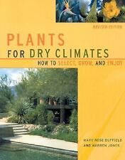 Plants for Dry Climates: How to Select, Grow and Enjoy by Mary Rose Duffield, W