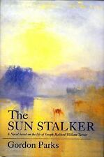 The Sun Stalker: A Novel Based on the Life of Joseph Mallord William Turner