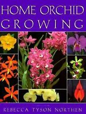 Home Orchid Growing by Rebecca T. Northern and Rebecca Tyson Northen (1990,...