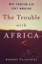 The Trouble with Africa: Why Foreign Aid Isn't Working-ExLibrary