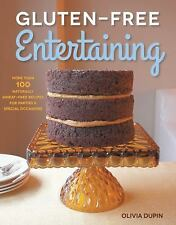 Gluten-Free Entertaining: More than 100 Naturally Wheat-Free Recipes for Parties