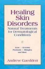 Healing Skin Disorders: Natural Treatments for Dermatological Conditio-ExLibrary