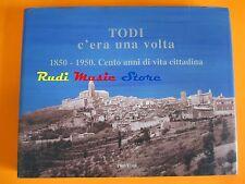 book libro TODI C'ERA UNA VOLTA 1850-1950 CENTO ANNI DI VITA CITTADINA   (L 2)