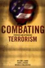 Combating Terrorism : Strategies and Approaches by Renée de Nevers, Mitchel...