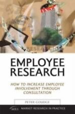 Employee Research: How to Increase Employee Involvement Through Consultation (Ma