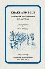 Ohio RIS Africa: Khaki and Blue : Military and Police in British Colonial...