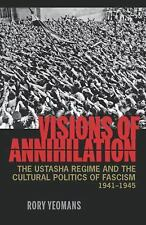 NEW Visions of Annihilation : The Ustasha Regime and the Cultural Politics of...