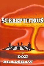 Surreptitious by Don Bradshaw (2001, Paperback)