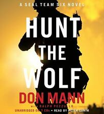Hunt the Wolf : A SEAL Team Six Novel by Don Mann (2012, CD, Unabridged)
