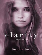 Clarity Ser.: Clarity Book Three 3 by Loretta Lost (2015, MP3 CD, Unabridged)