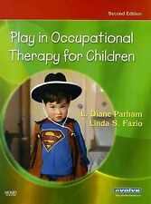 Play in Occupational Therapy for Children by L. Diane Parham and Linda S....