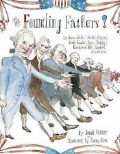 The Founding Fathers! : Those Horse-Ridin', Fiddle-Playin', Book-Readin',...