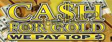 3'X8' CASH FOR GOLD BANNER Signs LARGE We Pay Top Dollar Paid Pawn Loans Jewelry