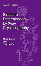 Structure Determination by X-Ray Crystallography by Mark Ladd and Rex Palmer...
