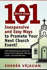 More Than... 101 Inexpensive and Easy Ways to Promote YOUR Church Event : A...