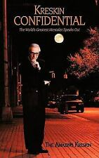 Kreskin Confidential : The World's Greatest Mentalist Speaks Out by The...