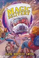 NEW Magic Delivery by Clete Barrett Smith (2014, Hardcover) English