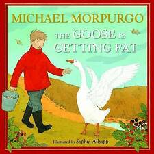 The Goose is Getting Fat by Michael Morpurgo (Hardback, 2013)