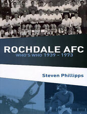 Rochdale AFC Who's Who 1939-1973 - The Dale Players book - Spotland