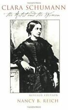 Clara Schumann : The Artist and the Woman by Nancy B. Reich (2001, Paperback,...