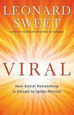 Viral : How Social Networking Is Poised to Ignite Revival by Leonard Sweet...