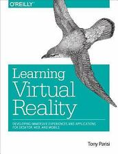 Learning Virtual Reality : Developing Immersive Experiences and Applications...