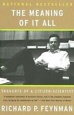 The Meaning of It All : Thoughts of A Citizen-Scientist by Richard Phillips...