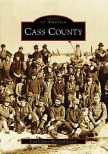 CASS COUNTY Images of America