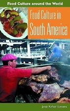 Food Culture in South America by Jose E. Raphael Lovera Hardcover Book (Engl