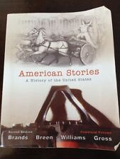 American Stories : A History of the United States, Combined Volume 2nd Ed. 2012