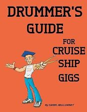 Drummer's Guide for Cruise Ship Gigs by Daniel Mullowney (2013, Paperback)