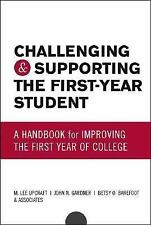 Challenging and Supporting the First-Year Student: A Handbook for Improving the