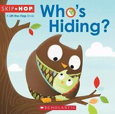 Skip Hop: Who's Hiding? by Orli Zuravicky and Scholastic Canada Ltd. Staff...