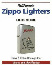 Warman's Zippo Lighters Field Guide : Values and Identification by Dana Baumgart