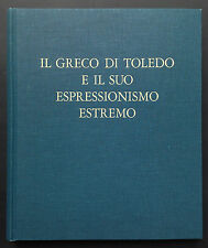 Grandi monografie d'arte - IL GRECO DI TOLEDO E IL SUO ESPRESSIONISMO ESTREMO