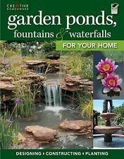 Landscaping Ser.: Garden Ponds, Fountains and Waterfalls for Your Home by...