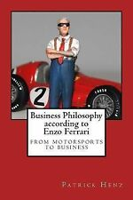 Business Philosophy According to Enzo Ferrari : From Motorsports to Business...