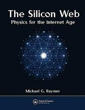 The Silicon Web: Physics for the Internet Age