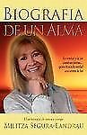 Biografia de un Alma : Una Historia de Amor y Coraje by Militza...