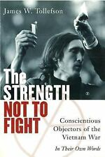 The Strength Not to Fight : Conscientious Objectors of the Vietnam War - In...
