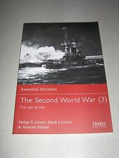Essential Histories: The Second World War (3) : The War at Sea by Mark J....
