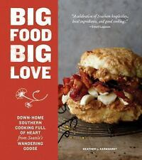 Big Food Big Love : A Southern Gal in the Northwest Shares Stories and Recipes f