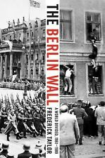 The Berlin Wall : A World Divided, 1961-1989 by Frederick Taylor (2007,...