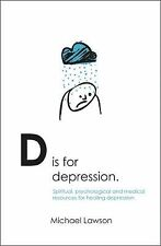 D Is for Depression: Spiritual, psychological and medical sources for healing d