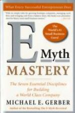 E-Myth Mastery : The Seven Essential Disciplines for Building a World Class...